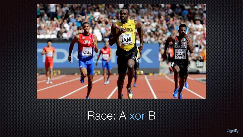 Race: A xor B @getify