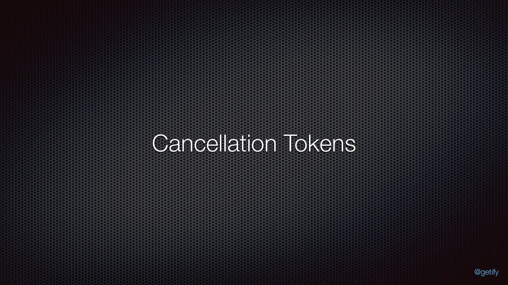 Cancellation Tokens @getify