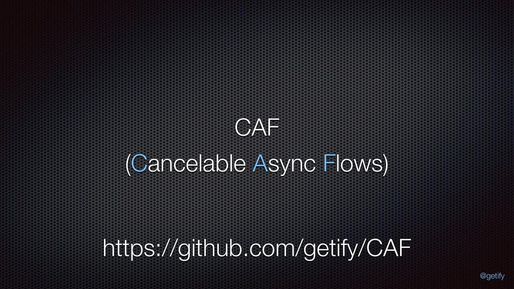 CAF (Cancelable Async Flows) https://github.com...
