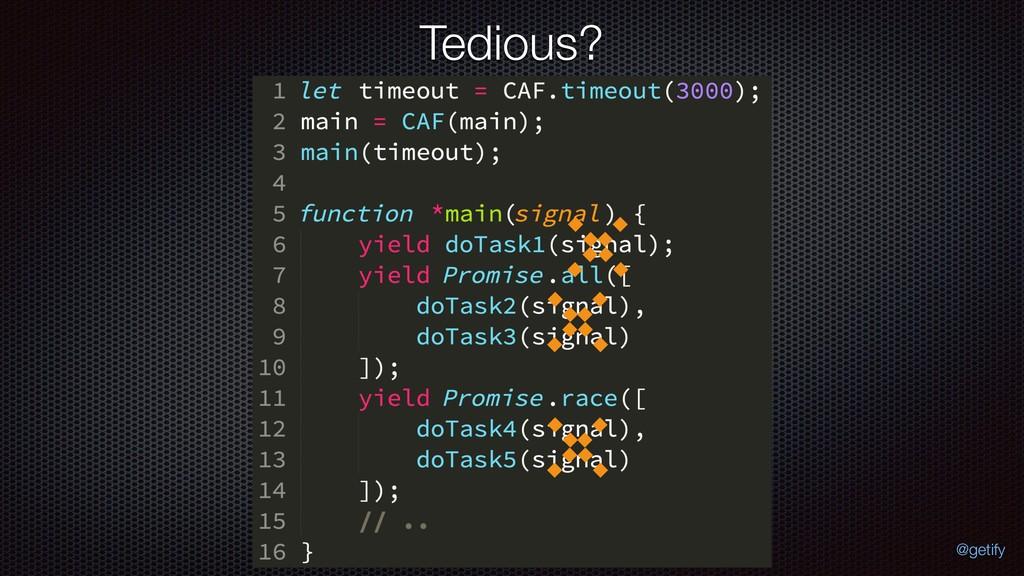 Tedious? @getify