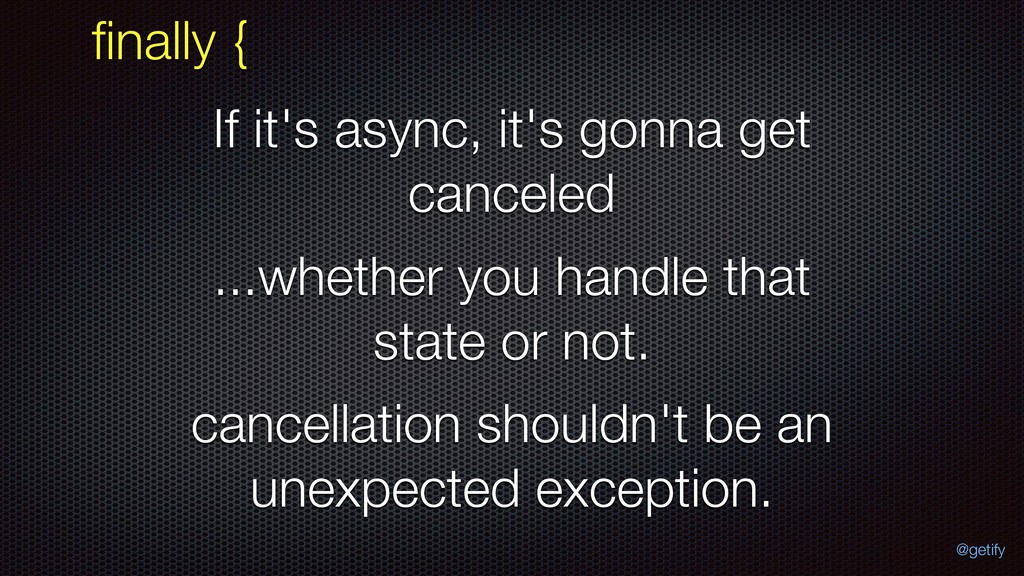 If it's async, it's gonna get