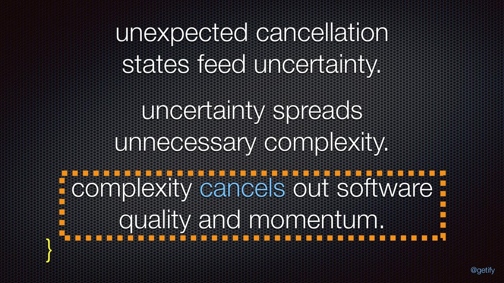 unexpected cancellation states feed uncertainty...