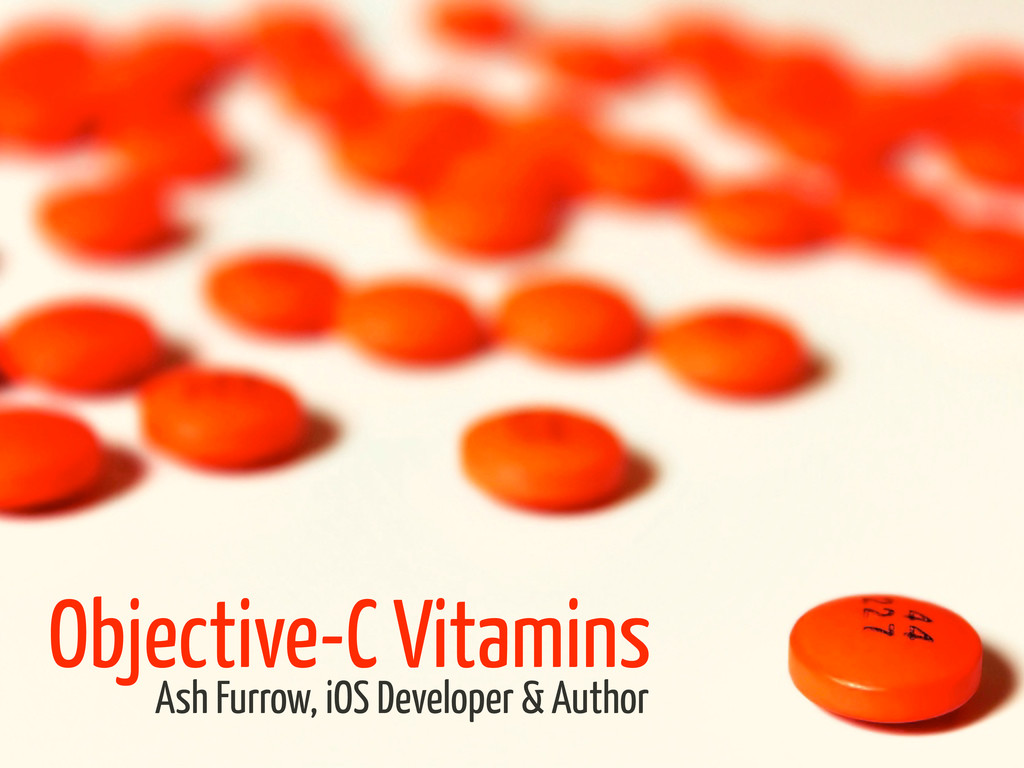 Objective-C Vitamins Ash Furrow, iOS Developer ...