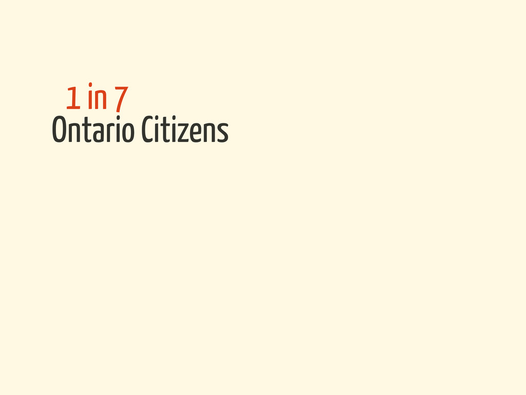 Ontario Citizens 1 in 7
