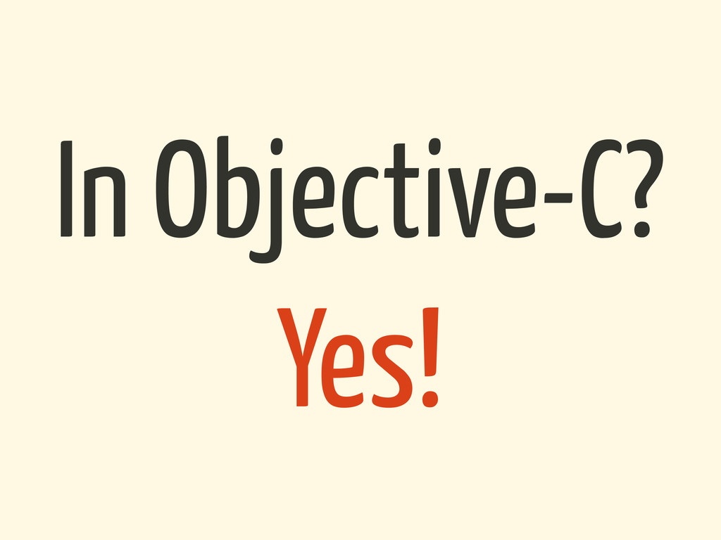 Yes! In Objective-C?