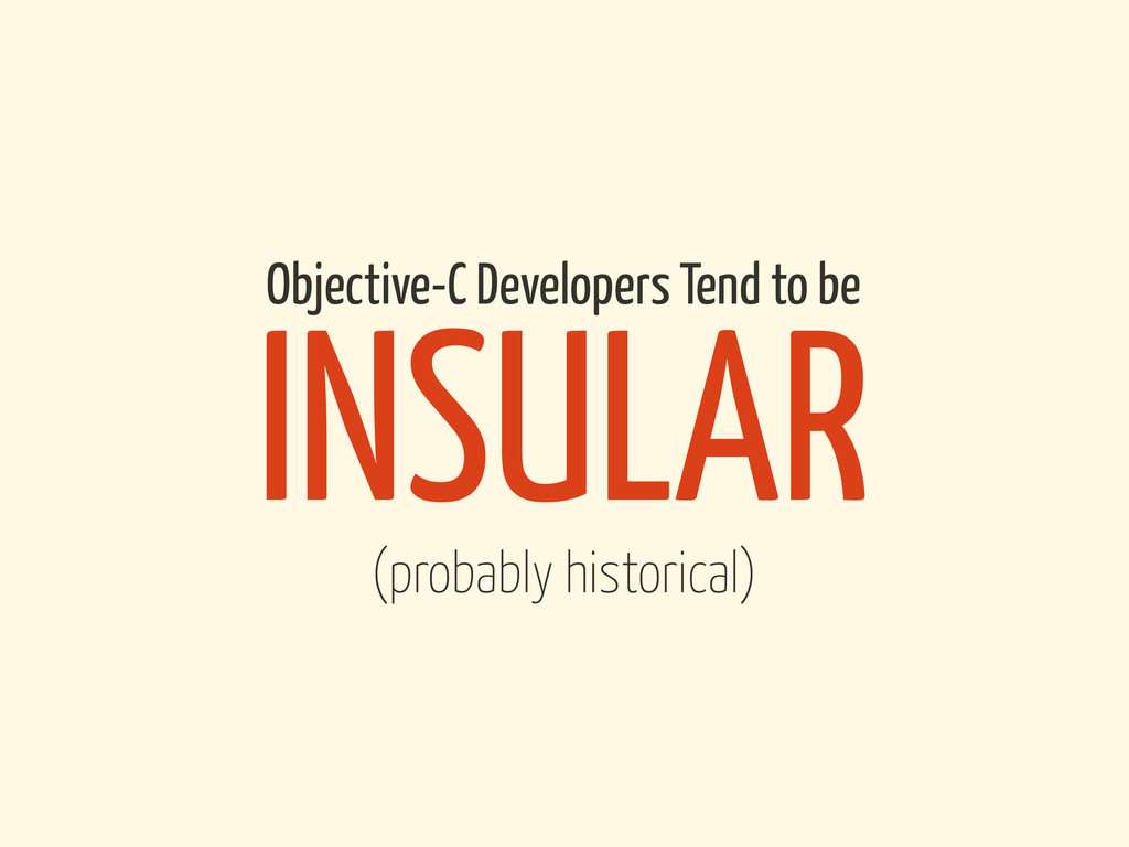 INSULAR Objective-C Developers Tend to be (prob...