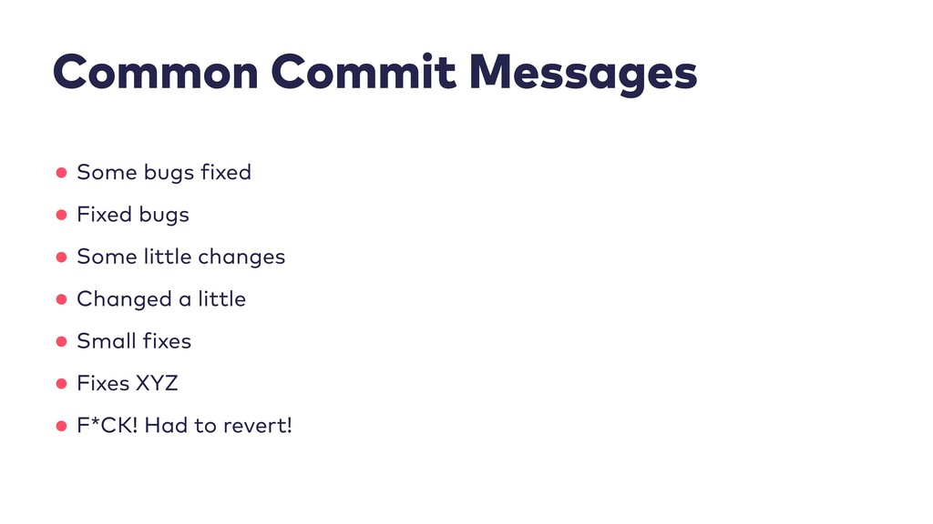Common Commit Messages •Some bugs ixed •Fixed b...
