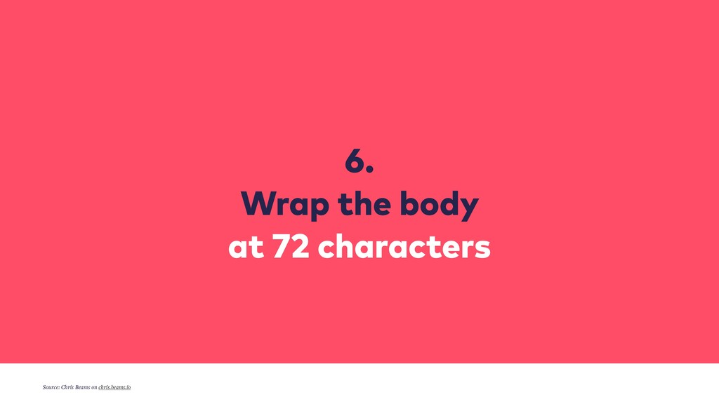 6. Wrap the body at 72 characters Source: Chris...