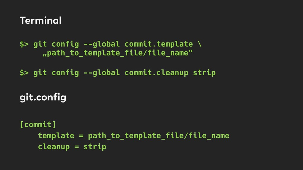 Terminal $> git config --global commit.template...