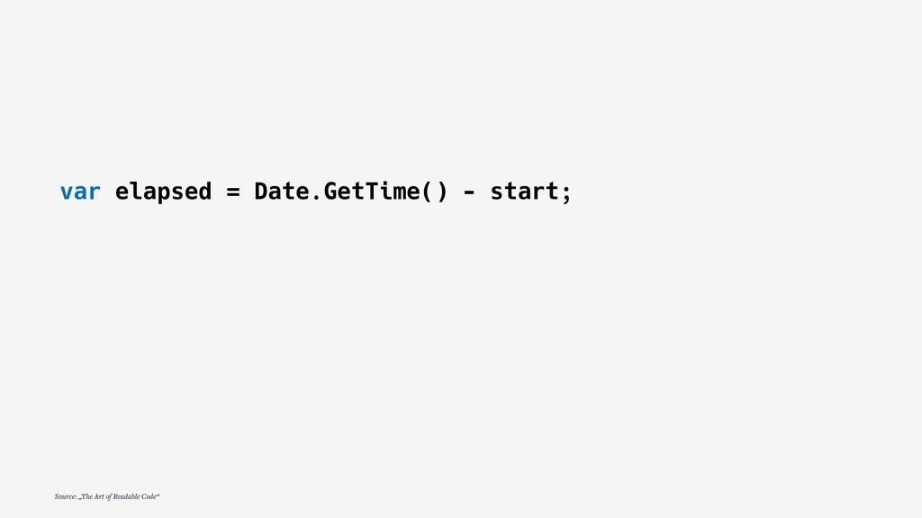 """var elapsed = Date.GetTime() - start; Source: """"..."""