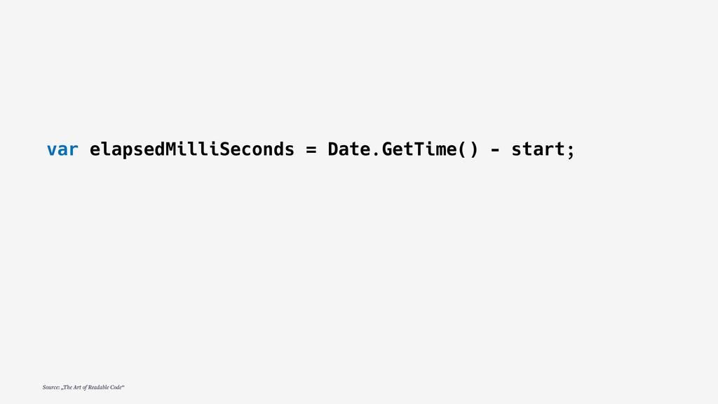 var elapsedMilliSeconds = Date.GetTime() - star...