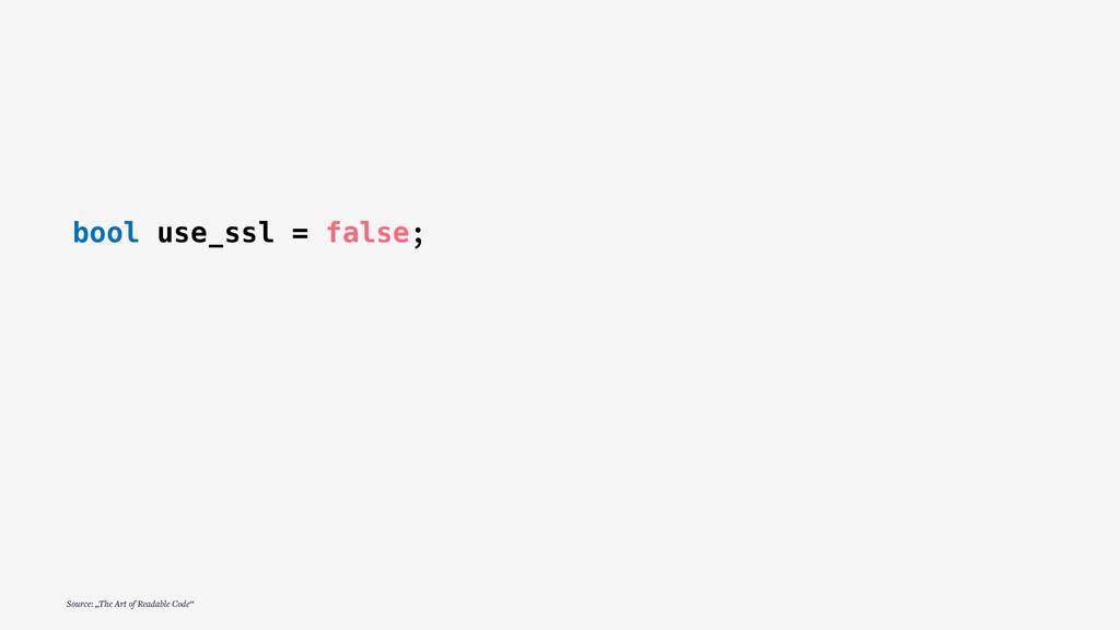 "bool use_ssl = false; Source: ""The Art of Reada..."