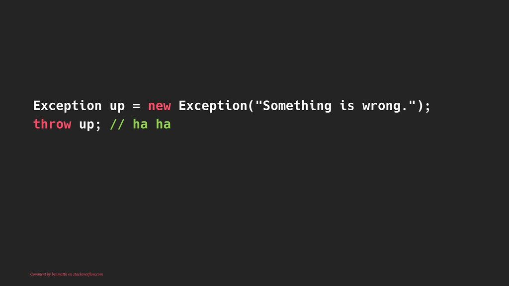 """Exception up = new Exception(""""Something is wron..."""