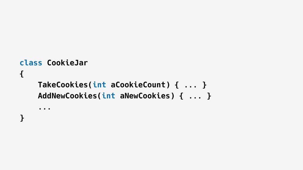 class CookieJar { TakeCookies(int aCookieCount)...