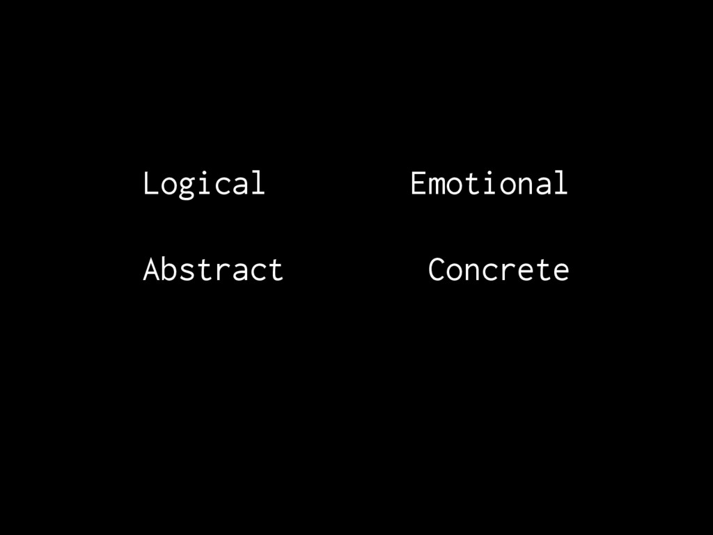 Logical Emotional Abstract Concrete