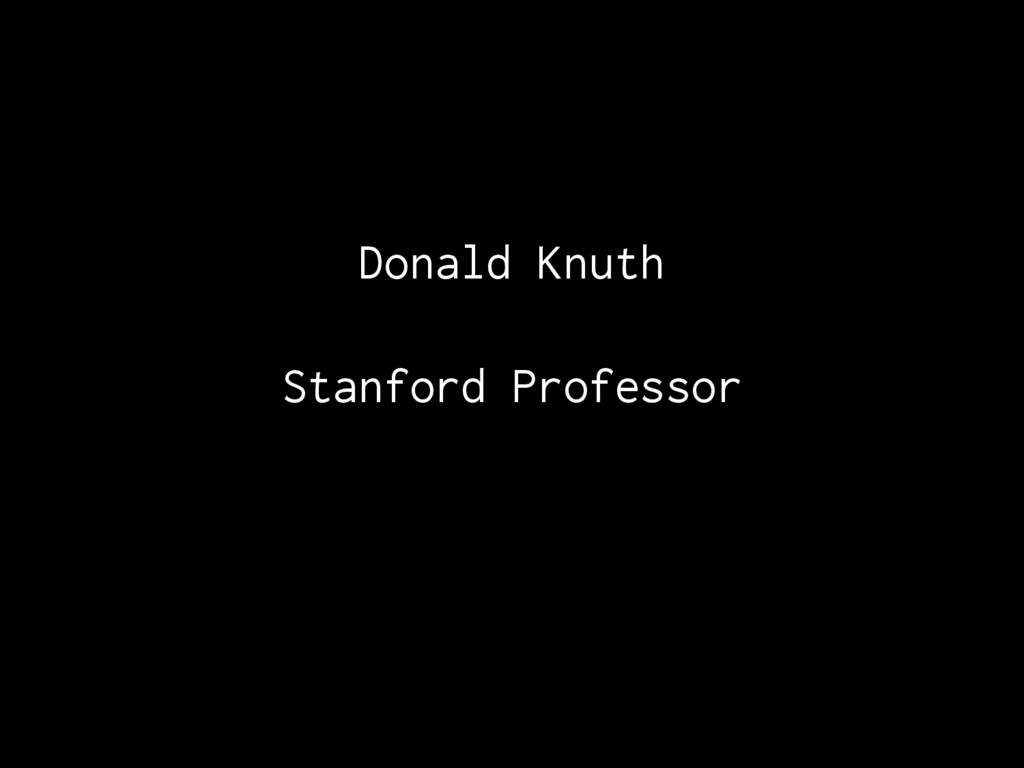 Donald Knuth Stanford Professor