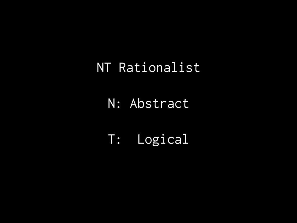 NT Rationalist N: Abstract T: Logical