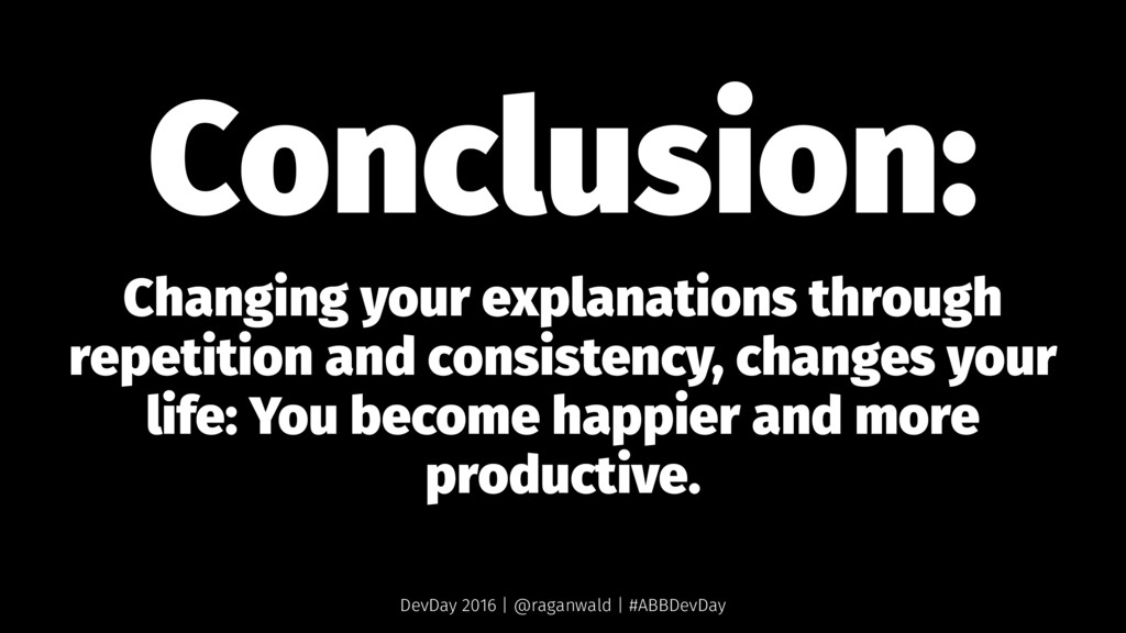 Conclusion: Changing your explanations through ...