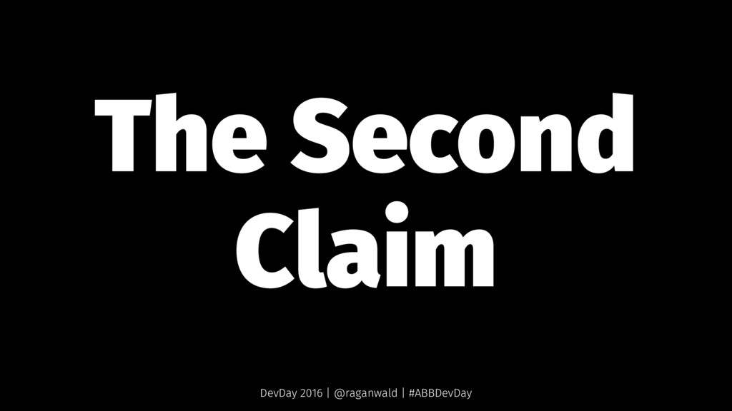 The Second Claim DevDay 2016 | @raganwald | #AB...