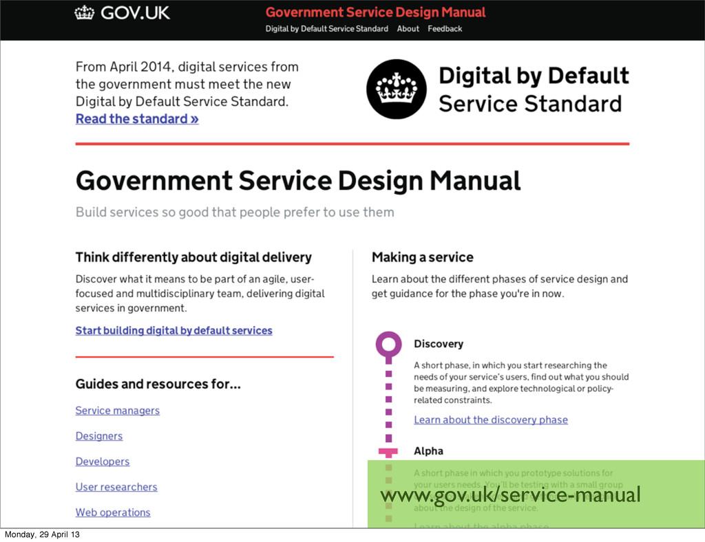 www.gov.uk/service-manual Monday, 29 April 13