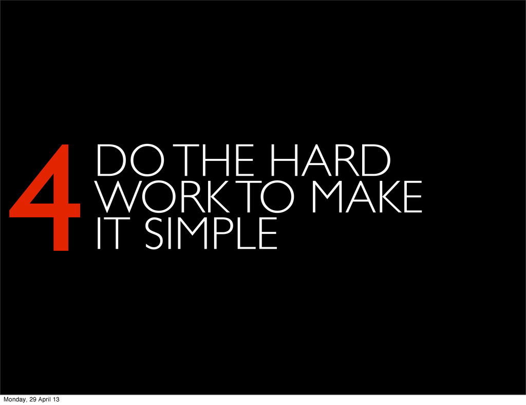 4DO THE HARD WORK TO MAKE IT SIMPLE Monday, 29 ...