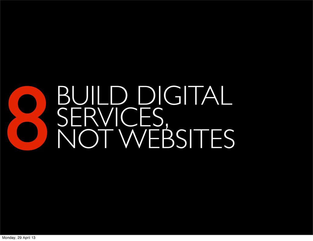 8BUILD DIGITAL SERVICES, NOT WEBSITES Monday, 2...