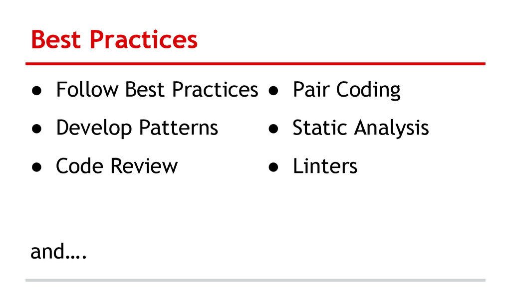 Best Practices ● Follow Best Practices ● Develo...