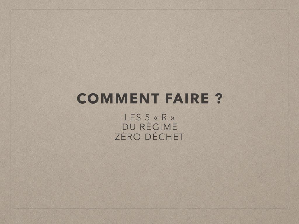 COMMENT FAIRE ? LES 5 « R » DU RÉGIME ZÉRO DÉCH...