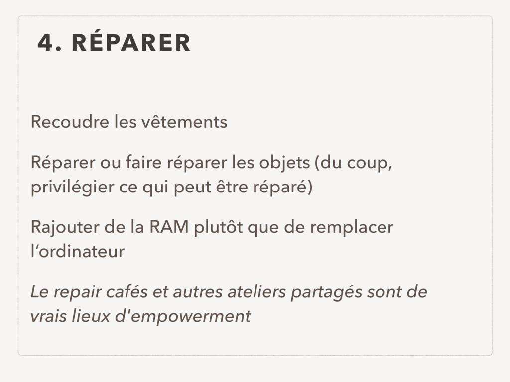 4. RÉPARER Recoudre les vêtements Réparer ou fa...