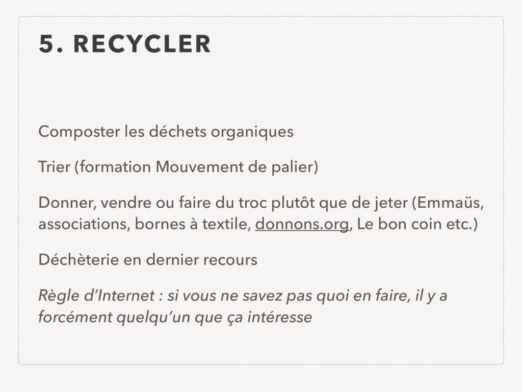 5. RECYCLER Composter les déchets organiques Tr...