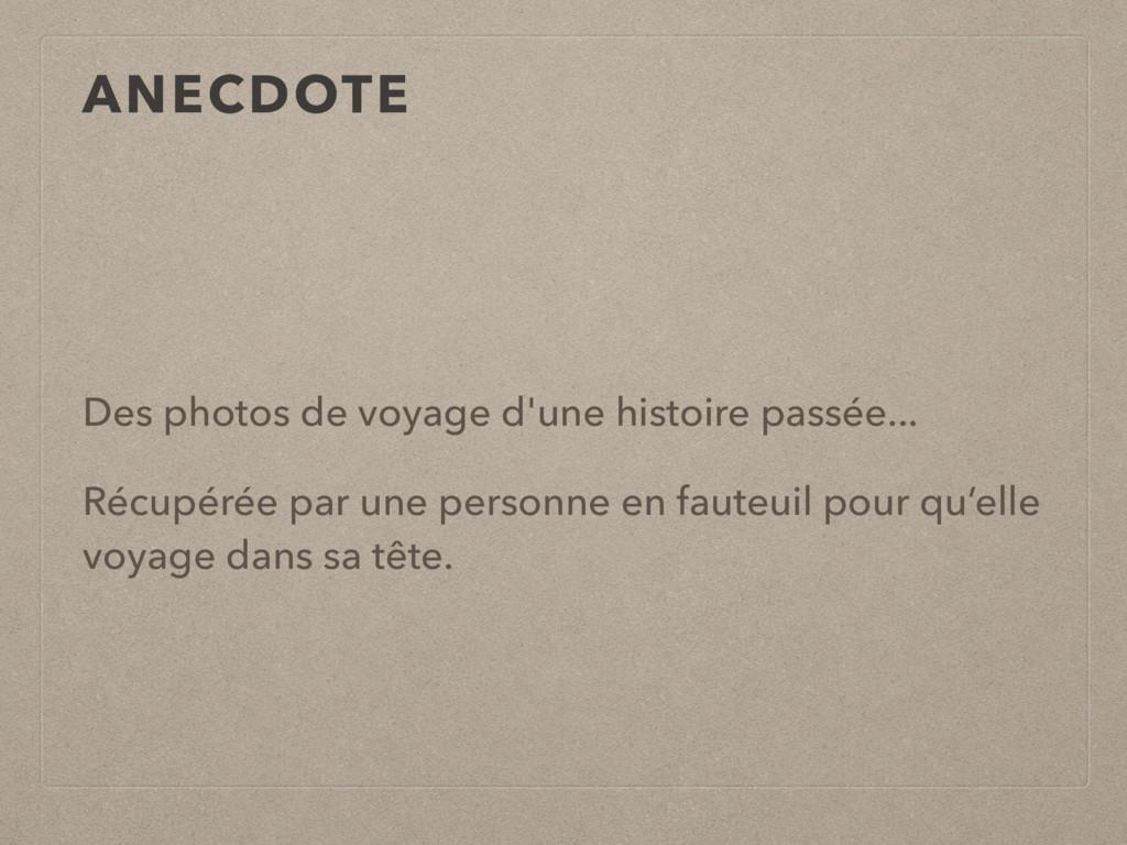 ANECDOTE Des photos de voyage d'une histoire pa...