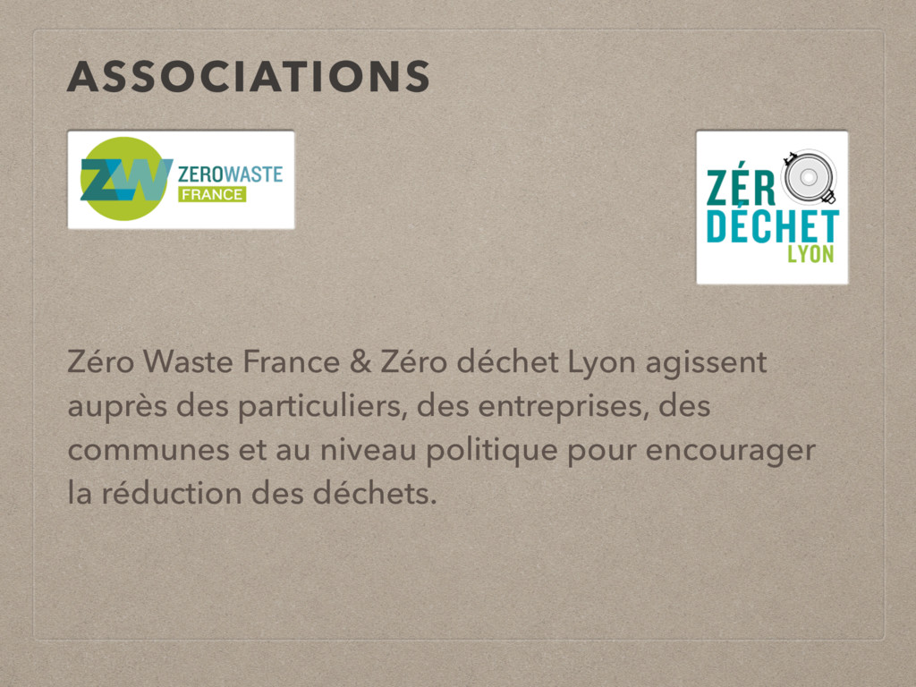 ASSOCIATIONS Zéro Waste France & Zéro déchet Ly...