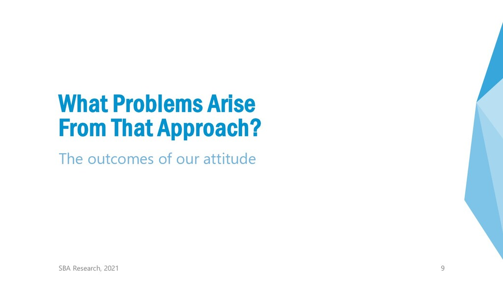 9 What Problems Arise From That Approach? The o...