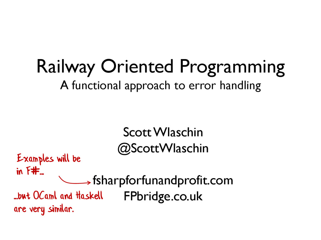 Railway Oriented Programming A functional appro...
