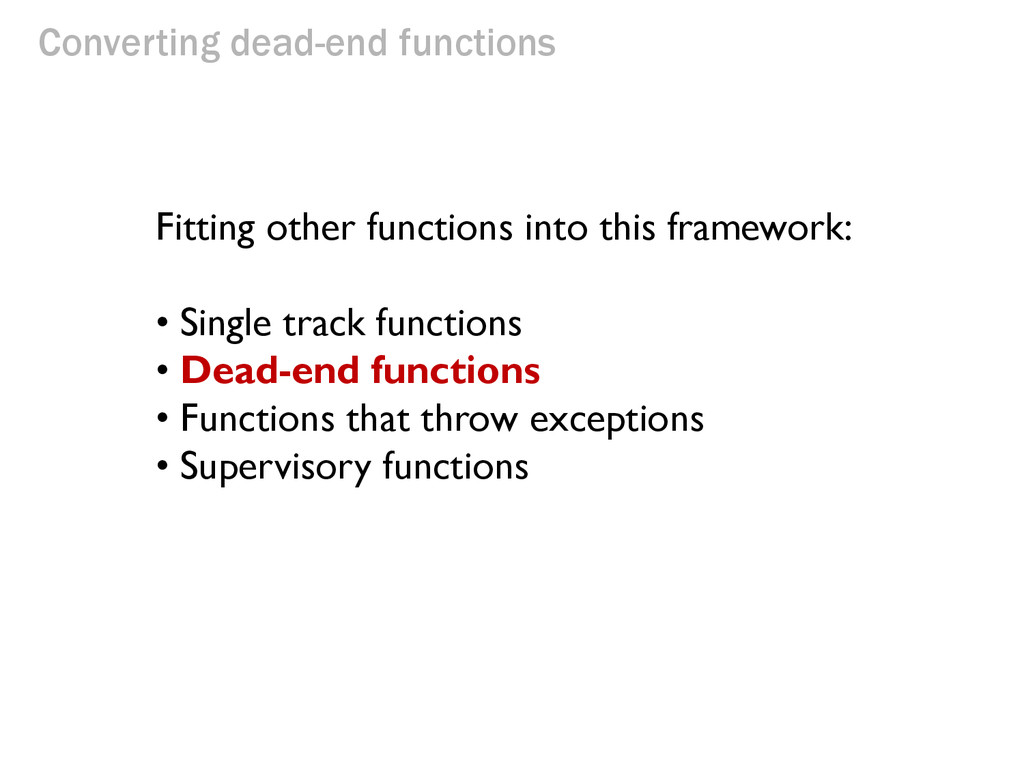Converting dead-end functions Fitting other fun...