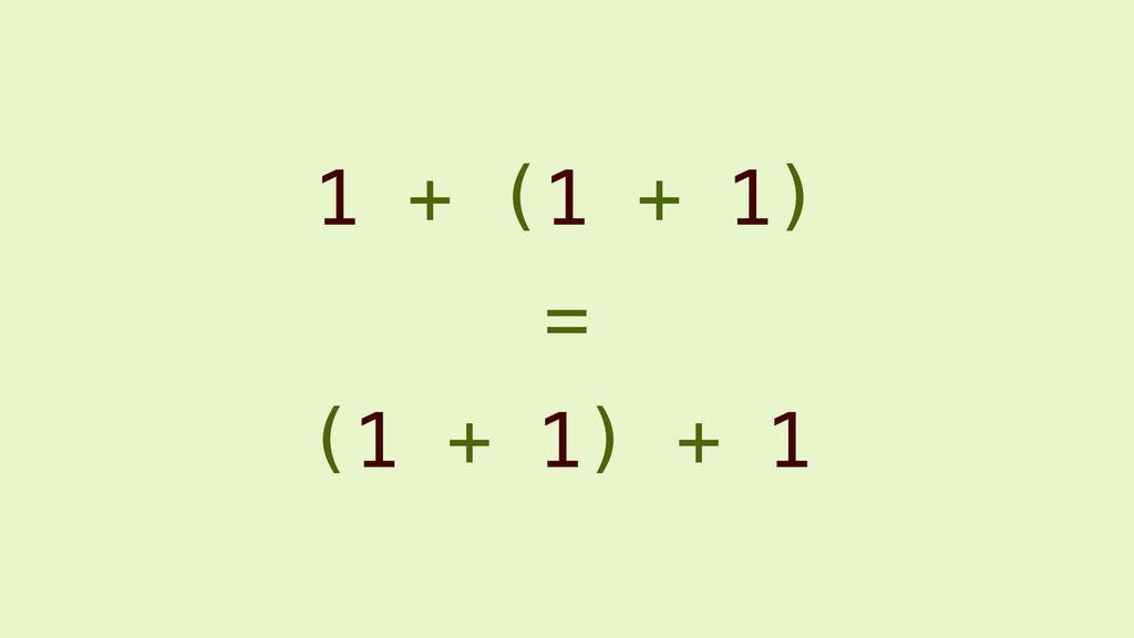 1 + (1 + 1) (1 + 1) + 1 =
