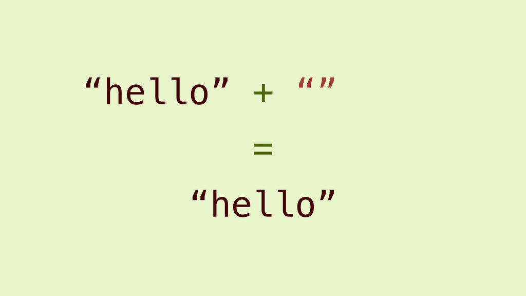 """hello"" + """" ""hello"" ="