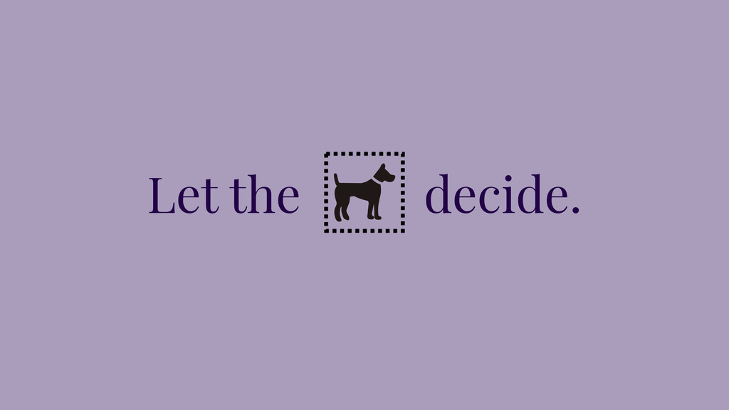 Let the decide.