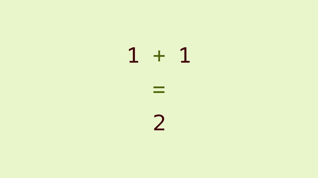 1 + 1 2 =