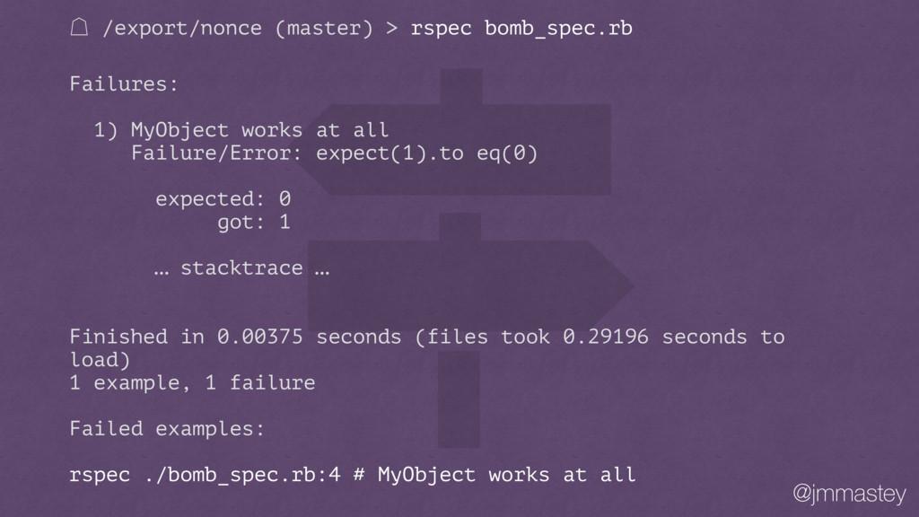 @jmmastey 㽩 /export/nonce (master) > rspec bomb...