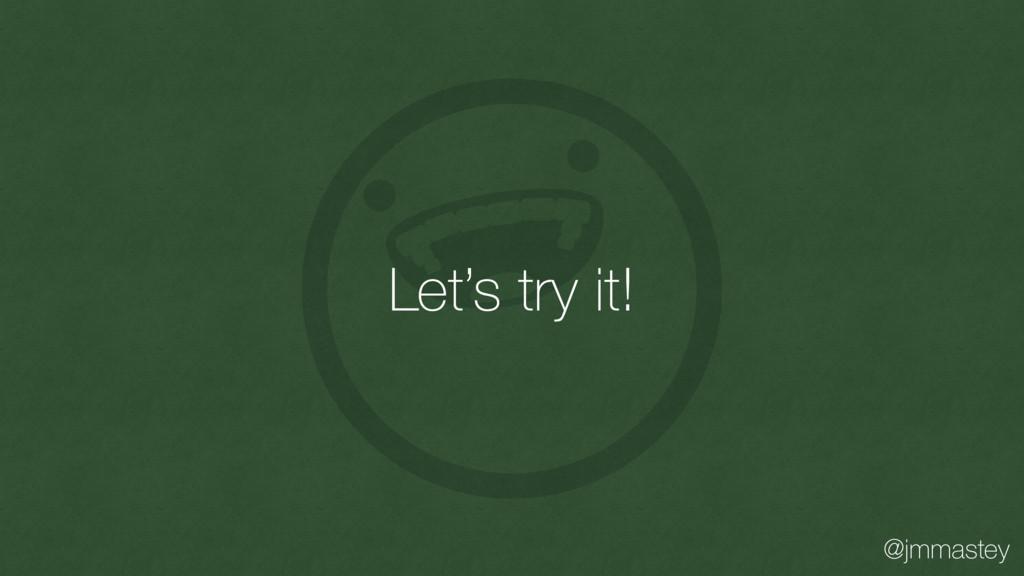 @jmmastey Let's try it!