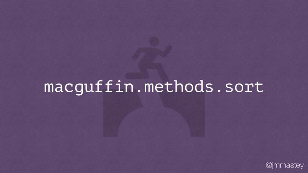@jmmastey macguffin.methods.sort