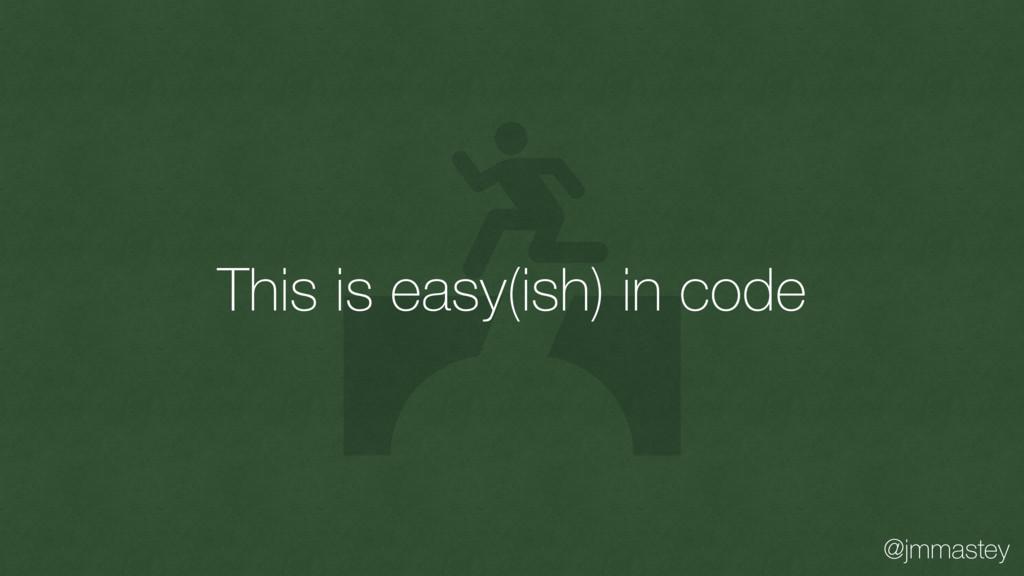 @jmmastey This is easy(ish) in code