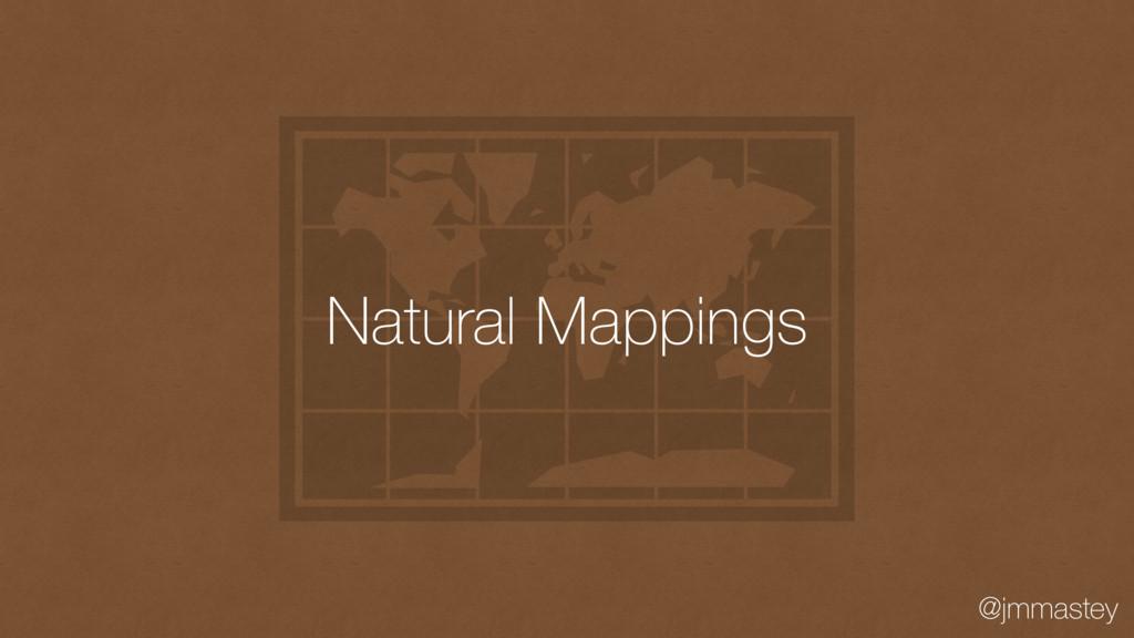 @jmmastey Natural Mappings
