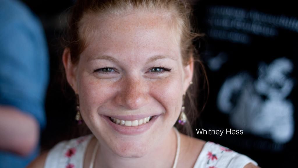 Whitney Hess