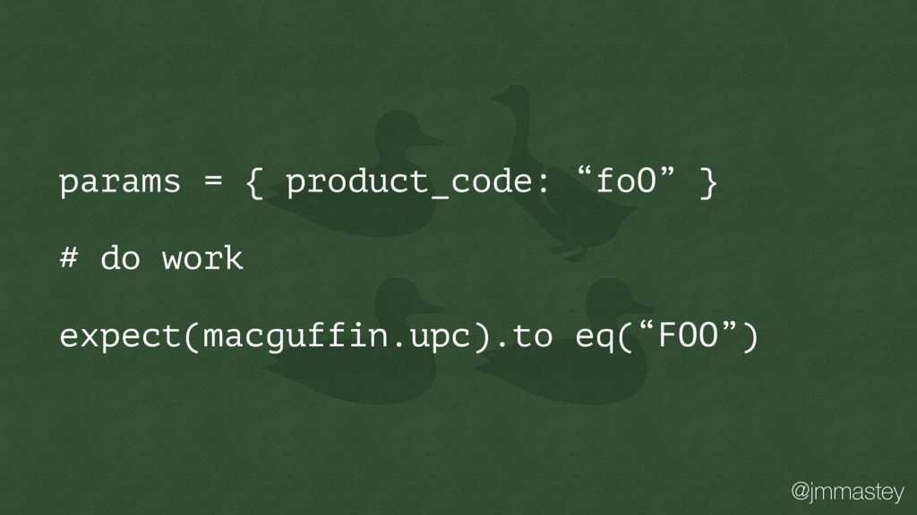 "@jmmastey params = { product_code: ""foO"" } # do..."