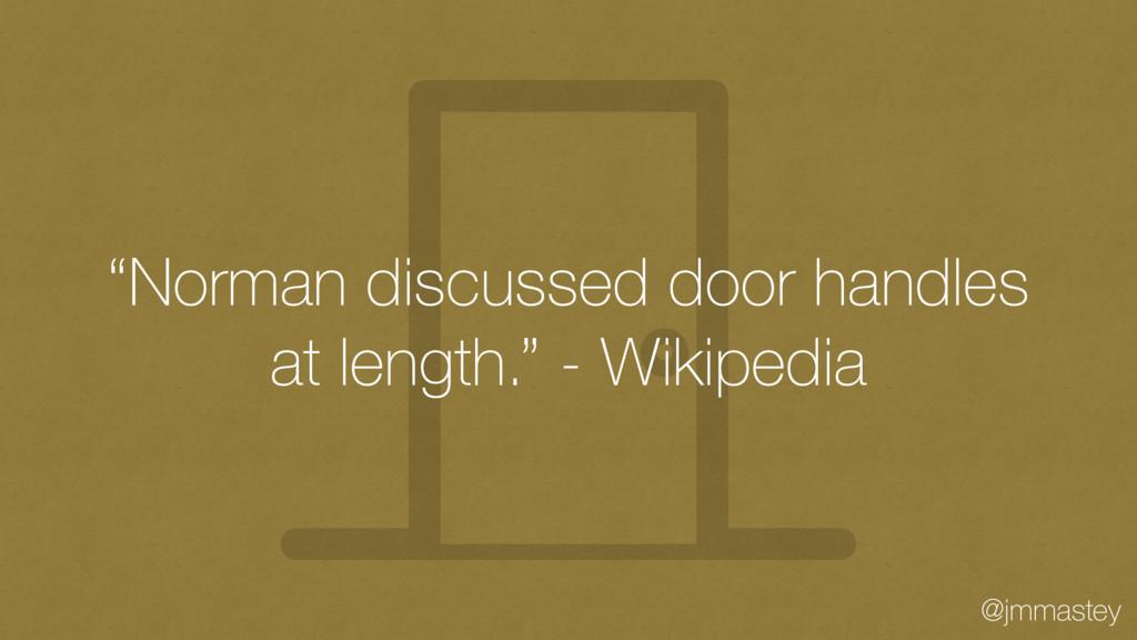 """@jmmastey """"Norman discussed door handles at len..."""