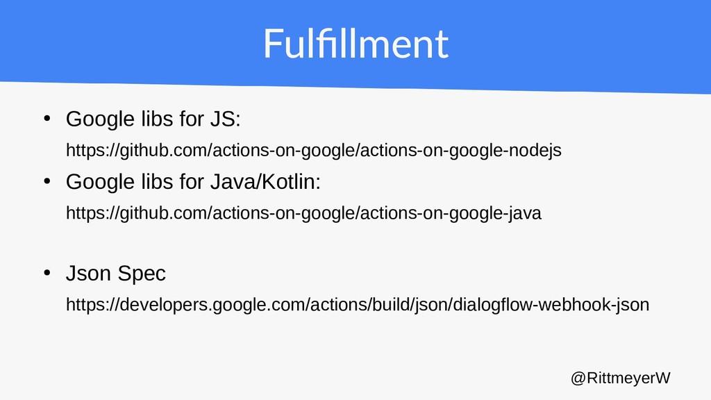 Fulfillment ● Google libs for JS: https://githu...