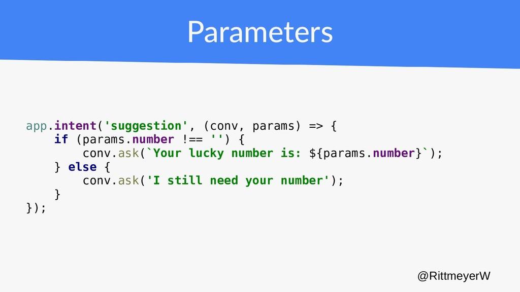 Parameters app.intent('suggestion', (conv, para...