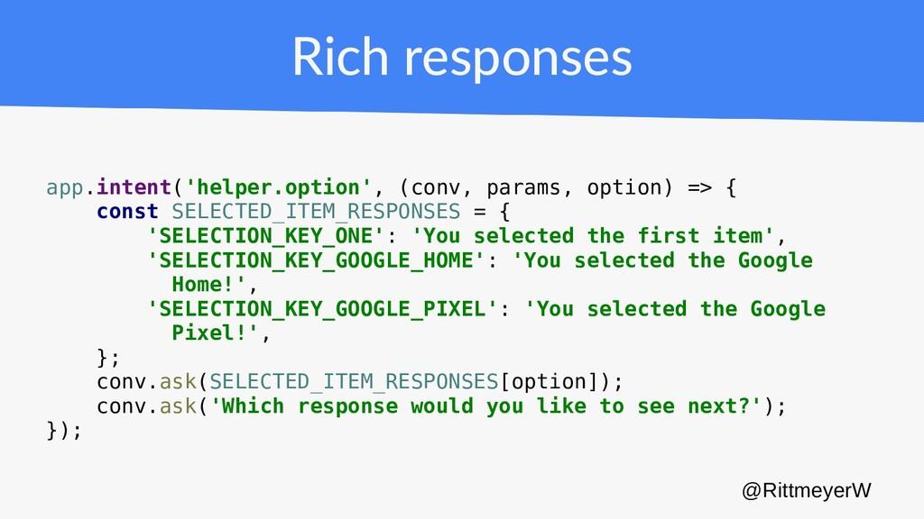 Rich responses app.intent('helper.option', (con...